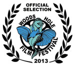 Woods Hole Film Festival 2013 Laurels