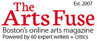 The Arts Fuse Boston's Online Arts Magazine