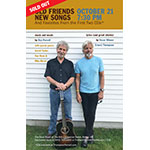 Old Friends New Songs Concert - SOLD OUT